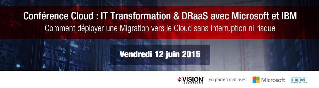 Conférence Cloud : IT Transformation & DRaaS avec Microsoft et IBM